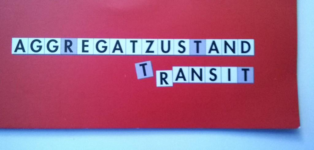 Aggregratzustand: Transit